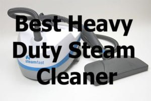 Best Heavy Duty Steam Cleaner