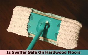 Is Swiffer Safe On Hardwood Floors