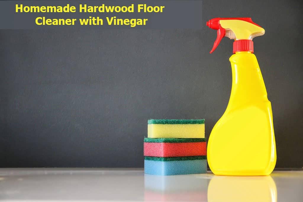 Homemade Hardwood Floor Cleaner With Vinegar