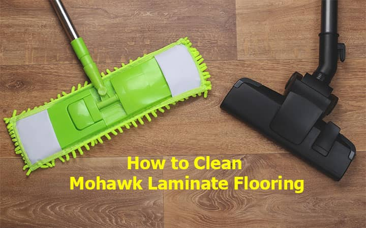 How to Clean Mohawk Laminate Flooring