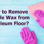 How to Remove Candle Wax from Linoleum Floor?
