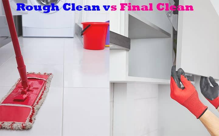 Rough Clean vs Final Clean